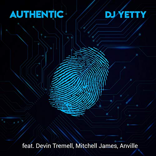 Authentic (feat. Devin Tremell, Mitchell James & Anville) [Explicit]