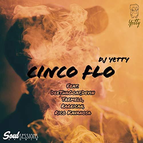 Cinco Flo (feat. DeeThaGoat, Devin Tremell, Rarrican & Rico Kavanosa) [Explicit]