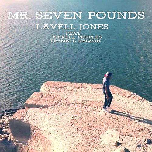 Mr. Seven Pounds (feat. Derrell Peoples & Tremell Nelson)